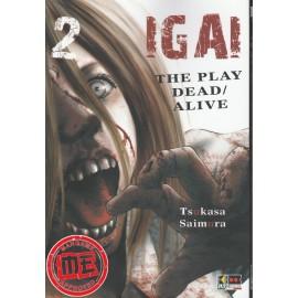 IGAI PLAY DEAD ALIVE n. 2